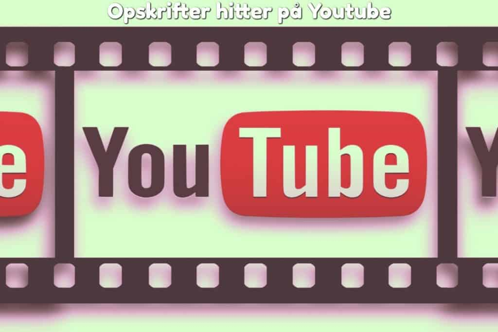 Opskrifter hitter på Youtube